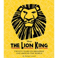 The Lion King: Twenty Years on Broadway and Around the World Souvenir Book