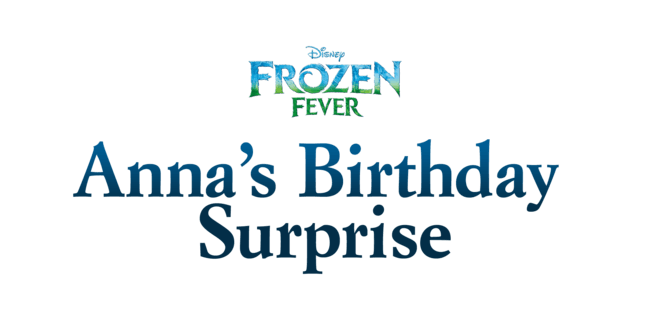 Frozen Fever: Anna's Birthday Surprise