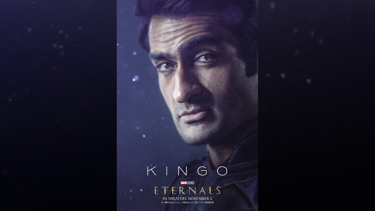 Kingo (actor Kumail Nanjiani) | Marvel Studios | Eternals | In theaters November 5 | In Dolby Cinema, REAL D 3D and IMAX | movie poster