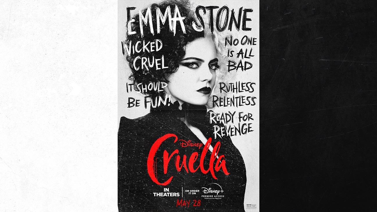 Emma Stone as Cruella | Wicked | Cruel | No One Is All Bad | It Should Be Fun! | Ruthless | Relentless | Ready for Revenge | Cruella | In Theaters or order it on Disney+ with Premier Access May 28. Additional fee required.