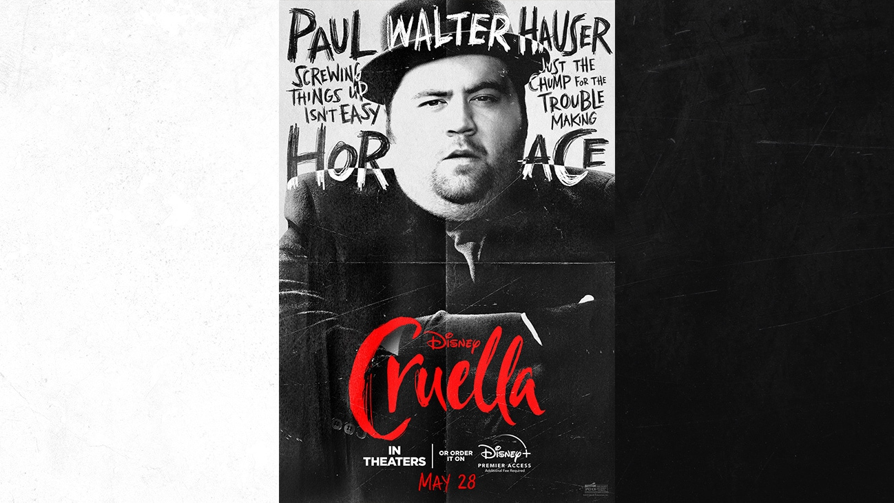 Paul Walter Hauser as Horace | Screwing Things Up Isn't Easy | Just The Chump For The Trouble Making | Cruella | In Theaters or order it on Disney+ with Premier Access May 28. Additional fee required.