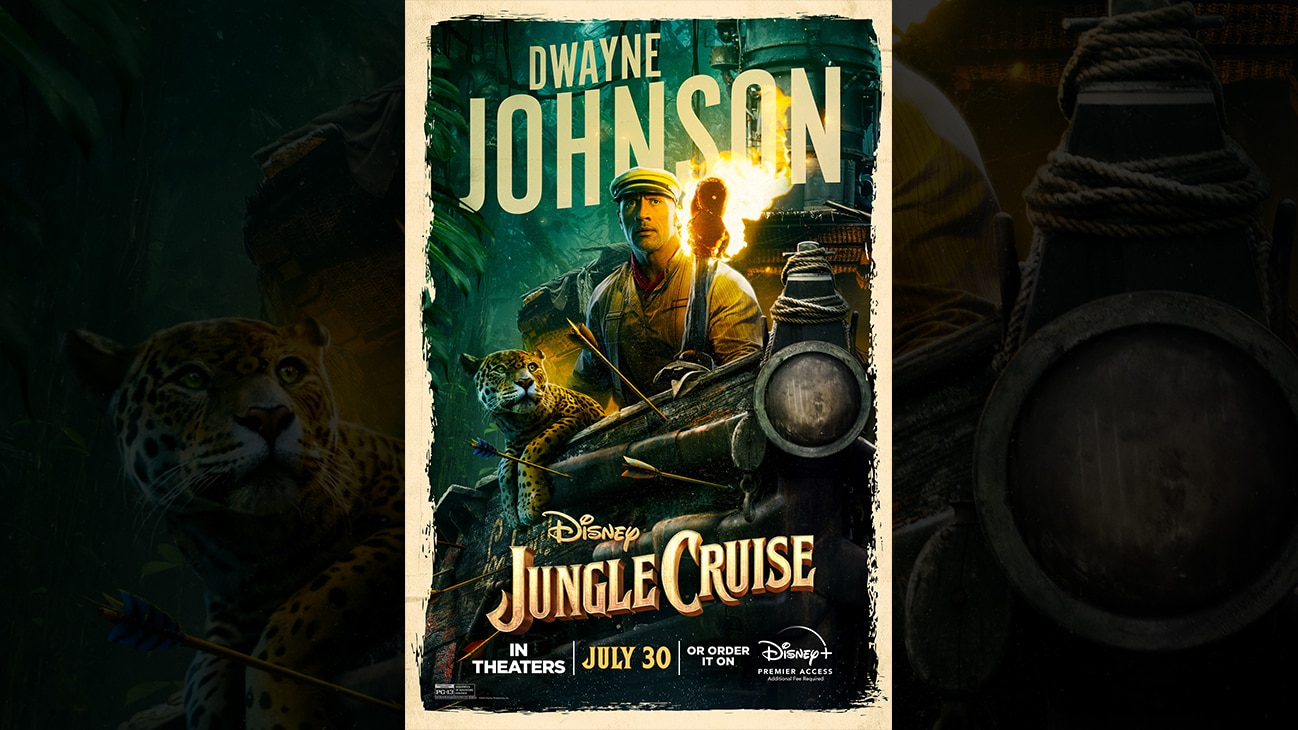 Dwayne Johnson | Disney | Jungle Cruise | In theaters July 30 or order it on Disney+ Premier Access. Additional fee required. | poster