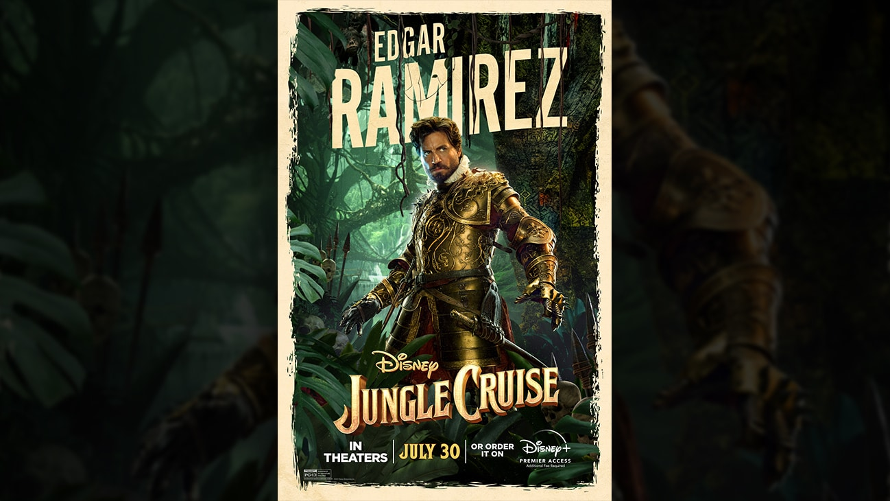 Edgar Ramirez | Disney | Jungle Cruise | In theaters July 30 or order it on Disney+ Premier Access. Additional fee required. | poster