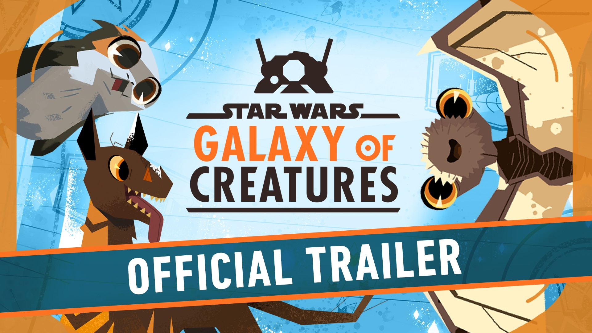 Official Trailer | Star Wars Galaxy of Creatures