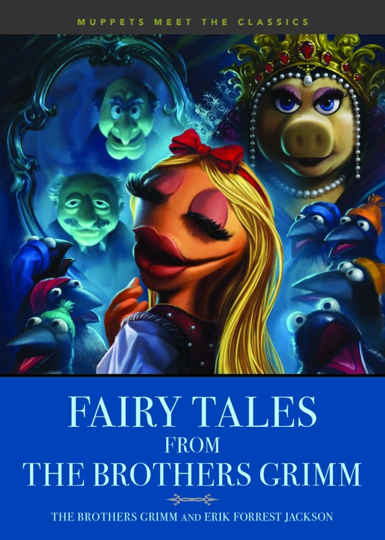 Muppets Meet the Classics: Fairy Tales From the Brothers Grimm written by Erik Forrest Jackson book cover