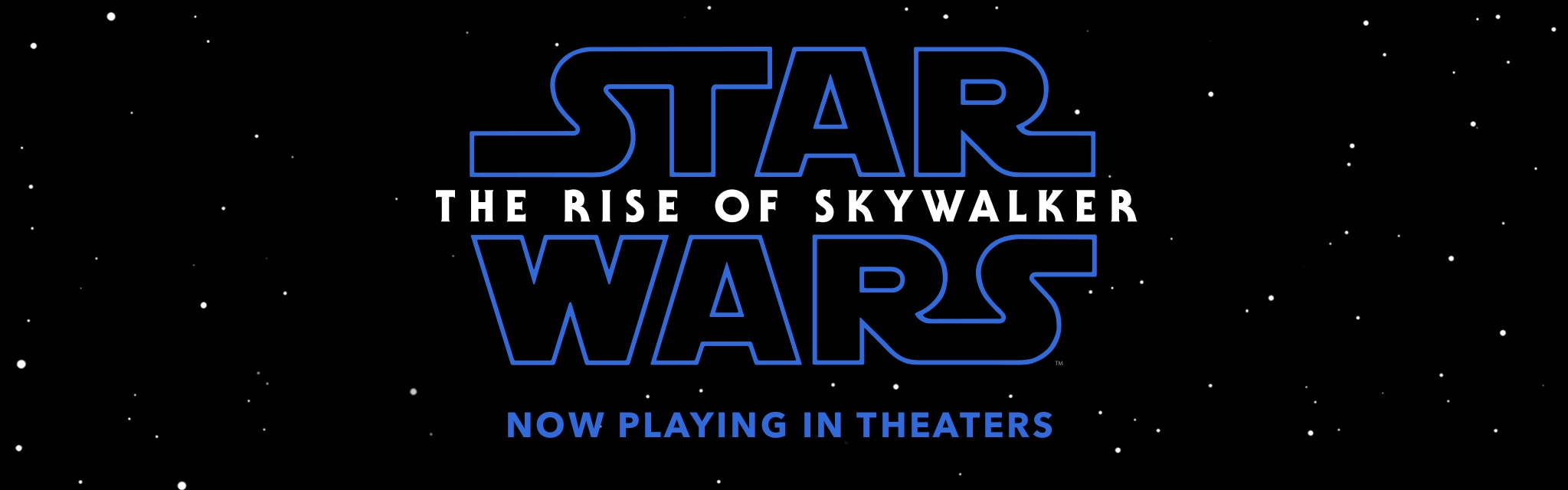 Star Wars: The Rise of Skywalker. Now Playing in Theaters.