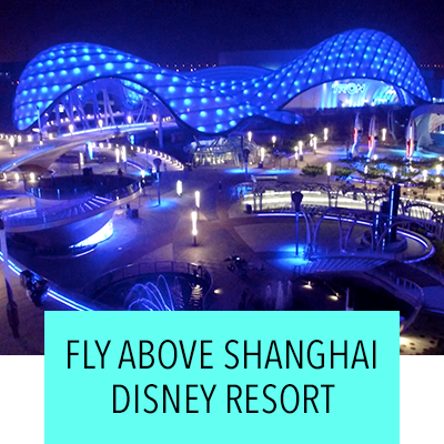 Fly Above Shanghai Disney Resort