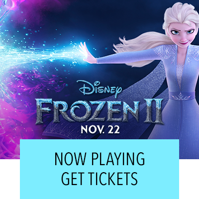 Frozen 2 | Now Playing | Get Tickets
