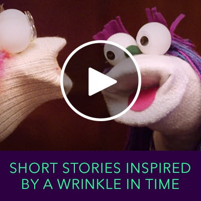 SHORT STORIES INSPIRED BY A WRINKLE IN TIME