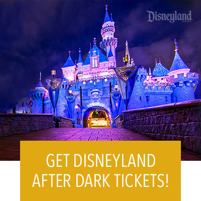 Get tickets for Disneyland After Dark!