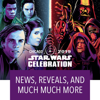 Star Wars Celebration Chicago 2019 Full Coverage