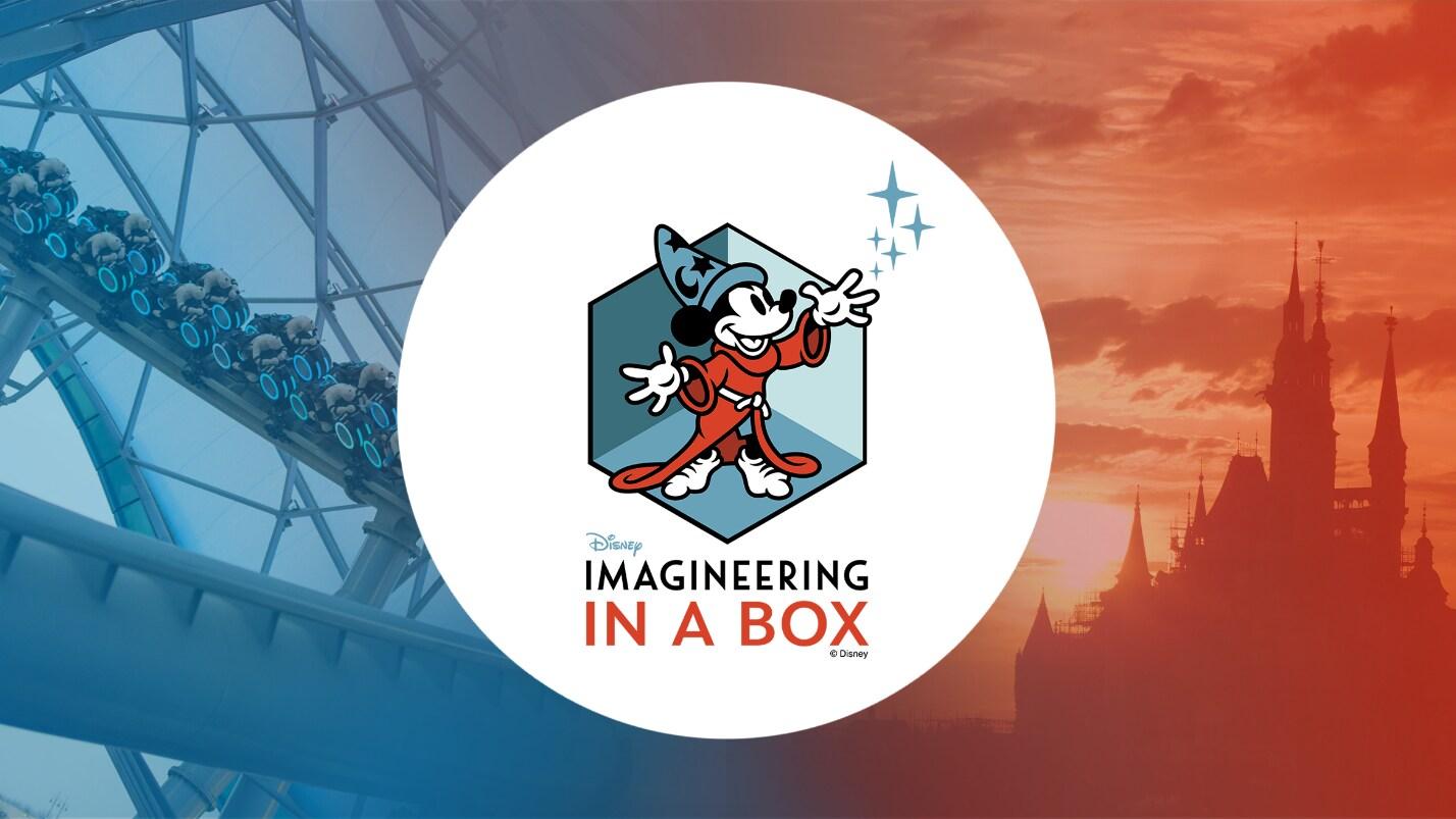 ¿Quieres conocer cómo se crean tus parques de Disney favoritos? ¡Descúbrelo con Imagineering in a Box!