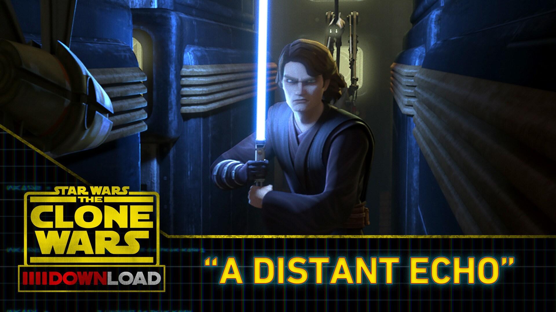Clone Wars Download: A Distant Echo