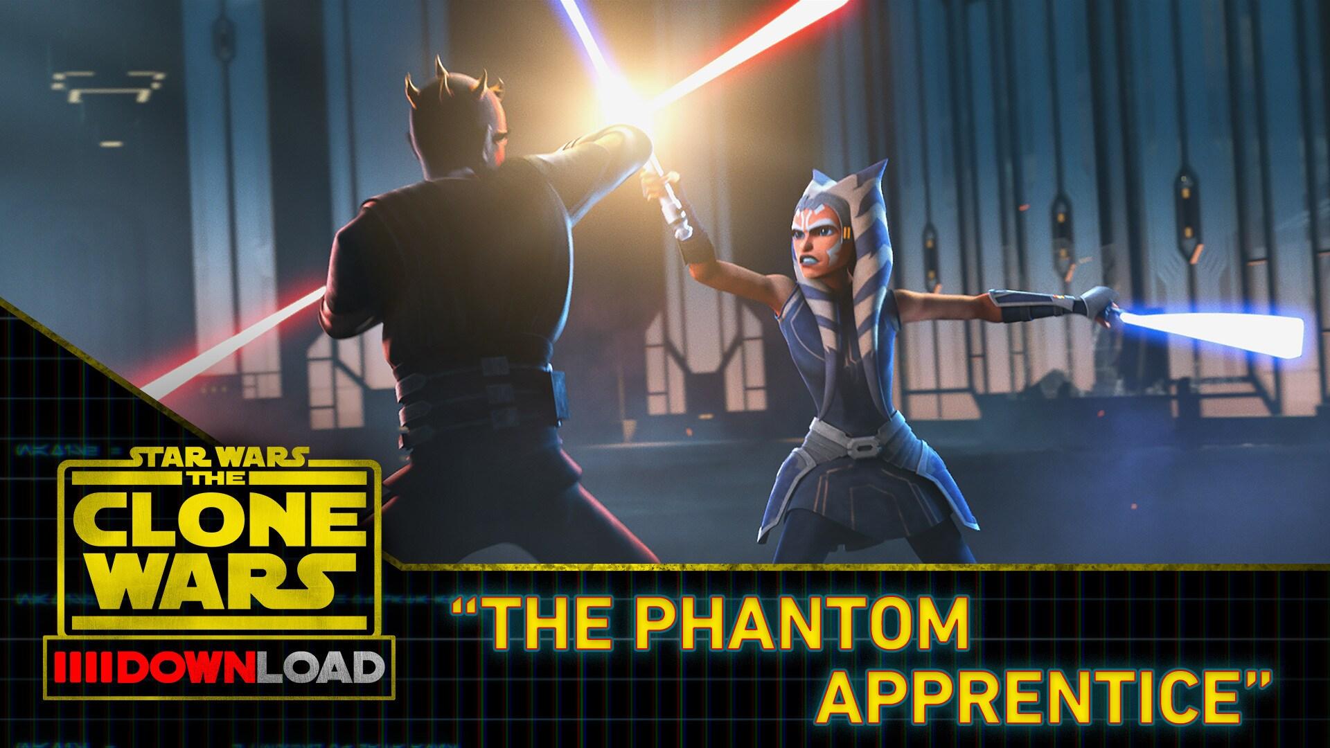 "Clone Wars Download: ""The Phantom Apprentice"""