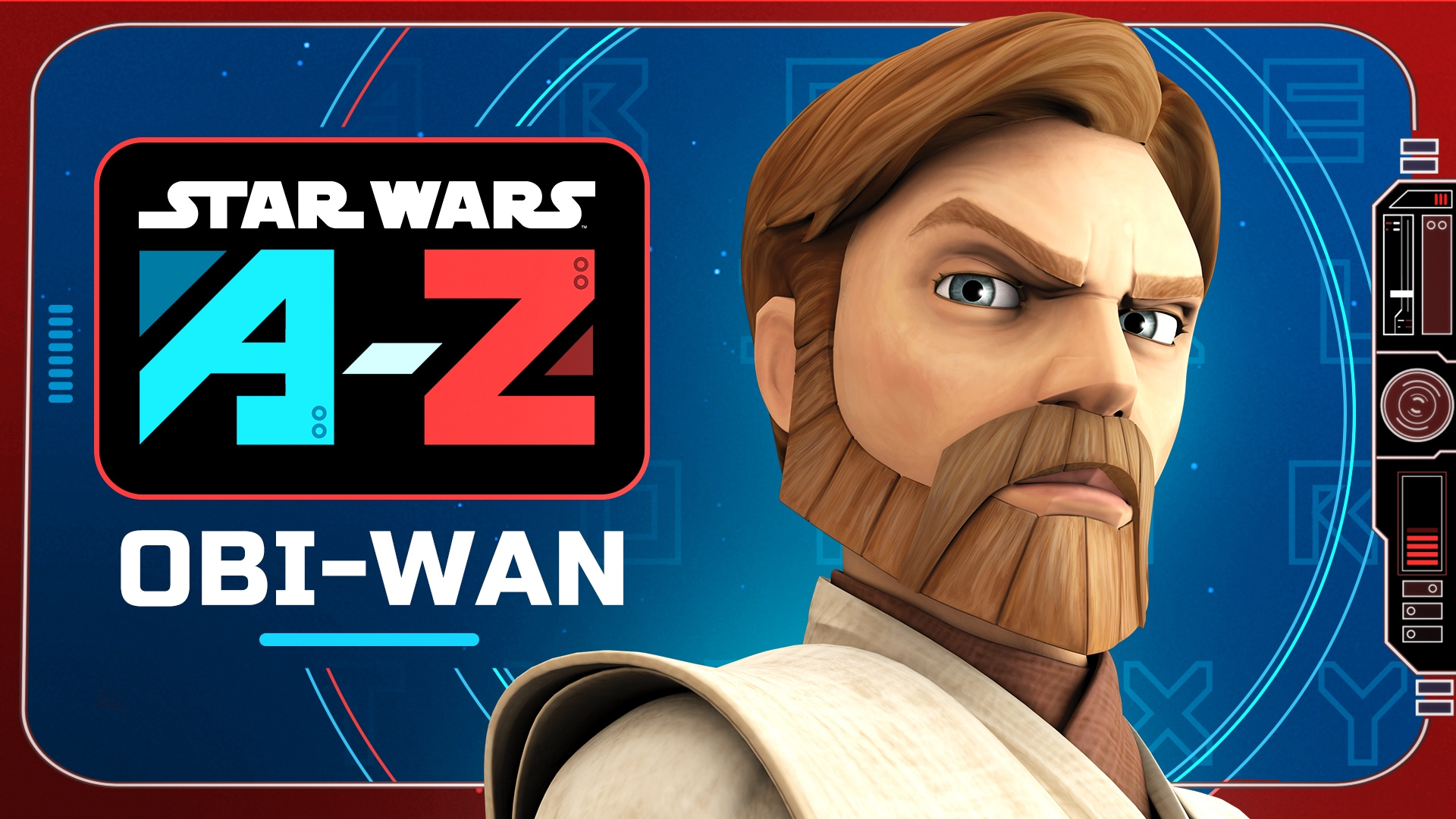 Obi-Wan | Star Wars A to Z