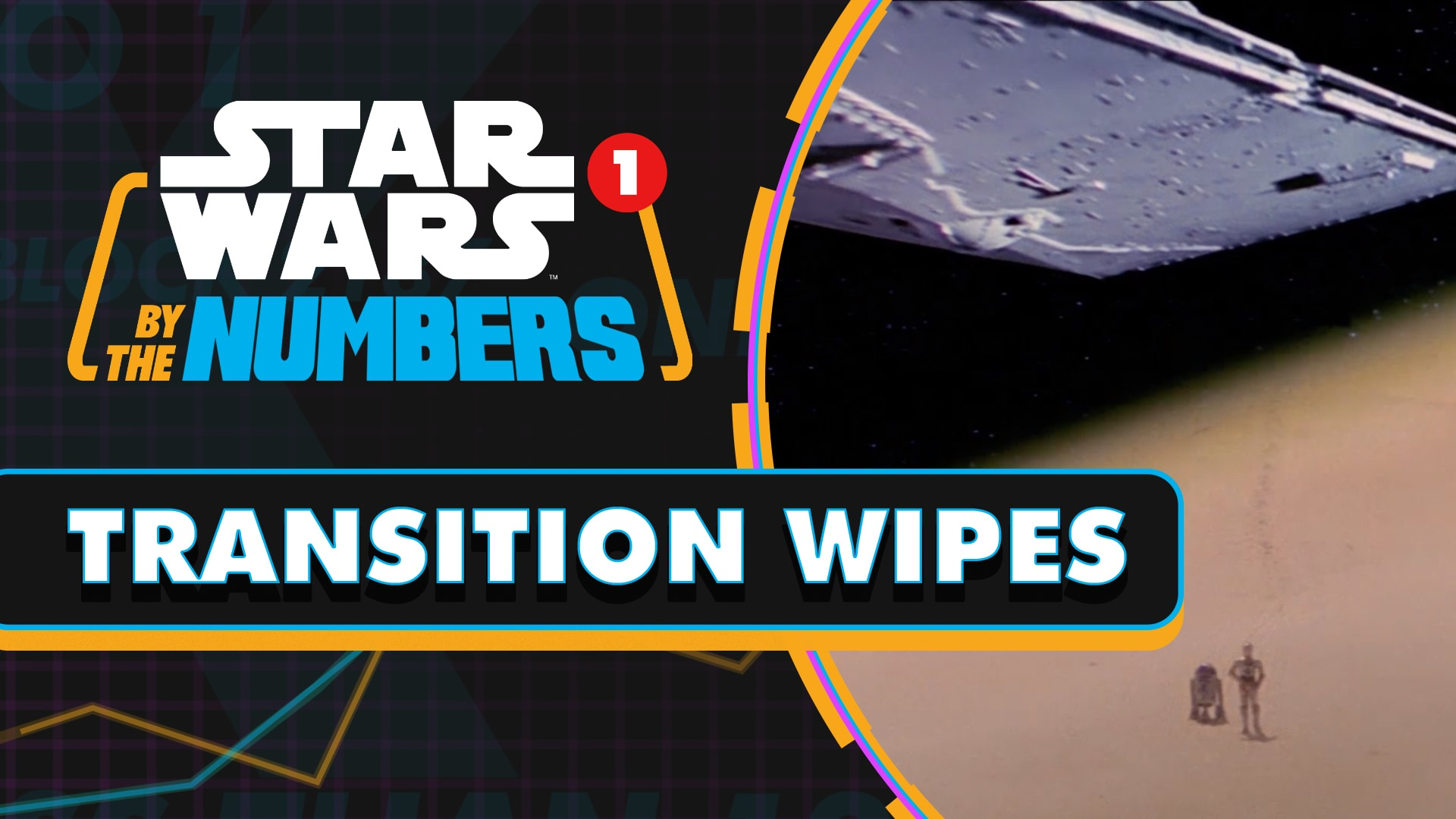 Every Transition Wipe in the Star Wars Movies | Star Wars By the Numbers