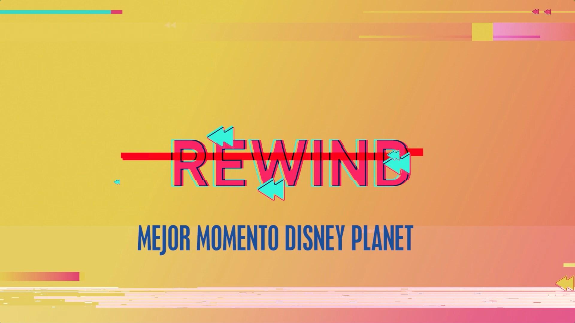 #MejorMomentoDisneyPlanet - Los mejores del año - Rewind