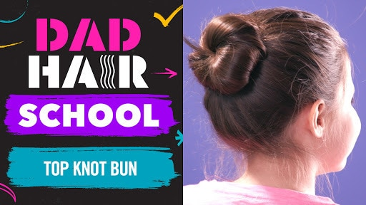 Easy-to-Create Top Knot Bun | Dad Hair School by Babble