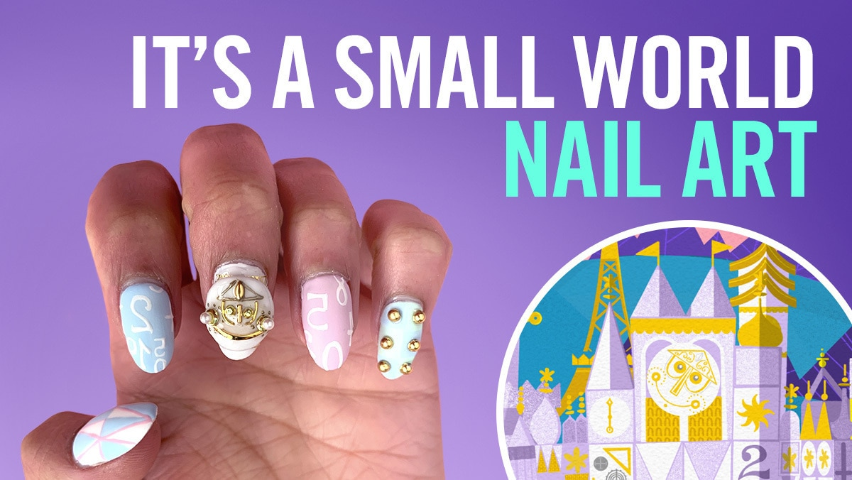It's A Small World' 3D Nail Art | TIPS by Disney Style