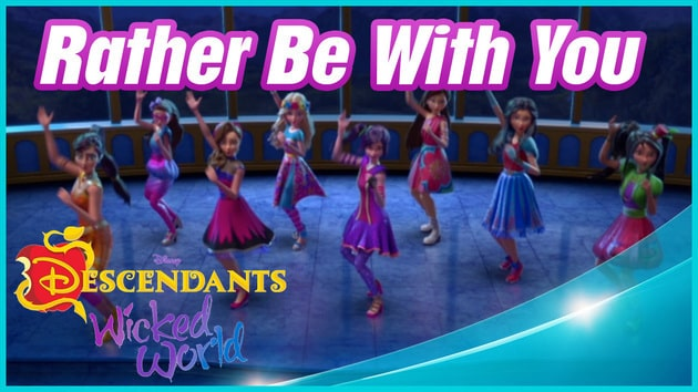 Rather Be With You from Descendants Wicked World