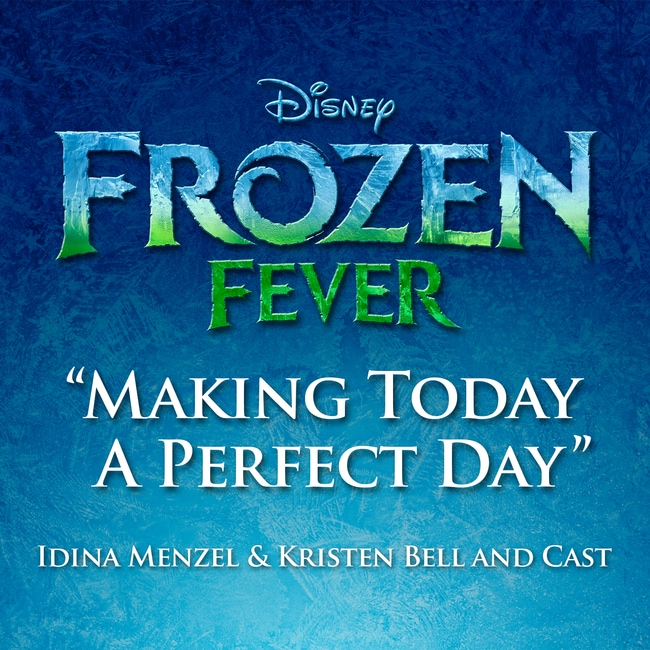 Frozen Fever - Making Today a Perfect Day