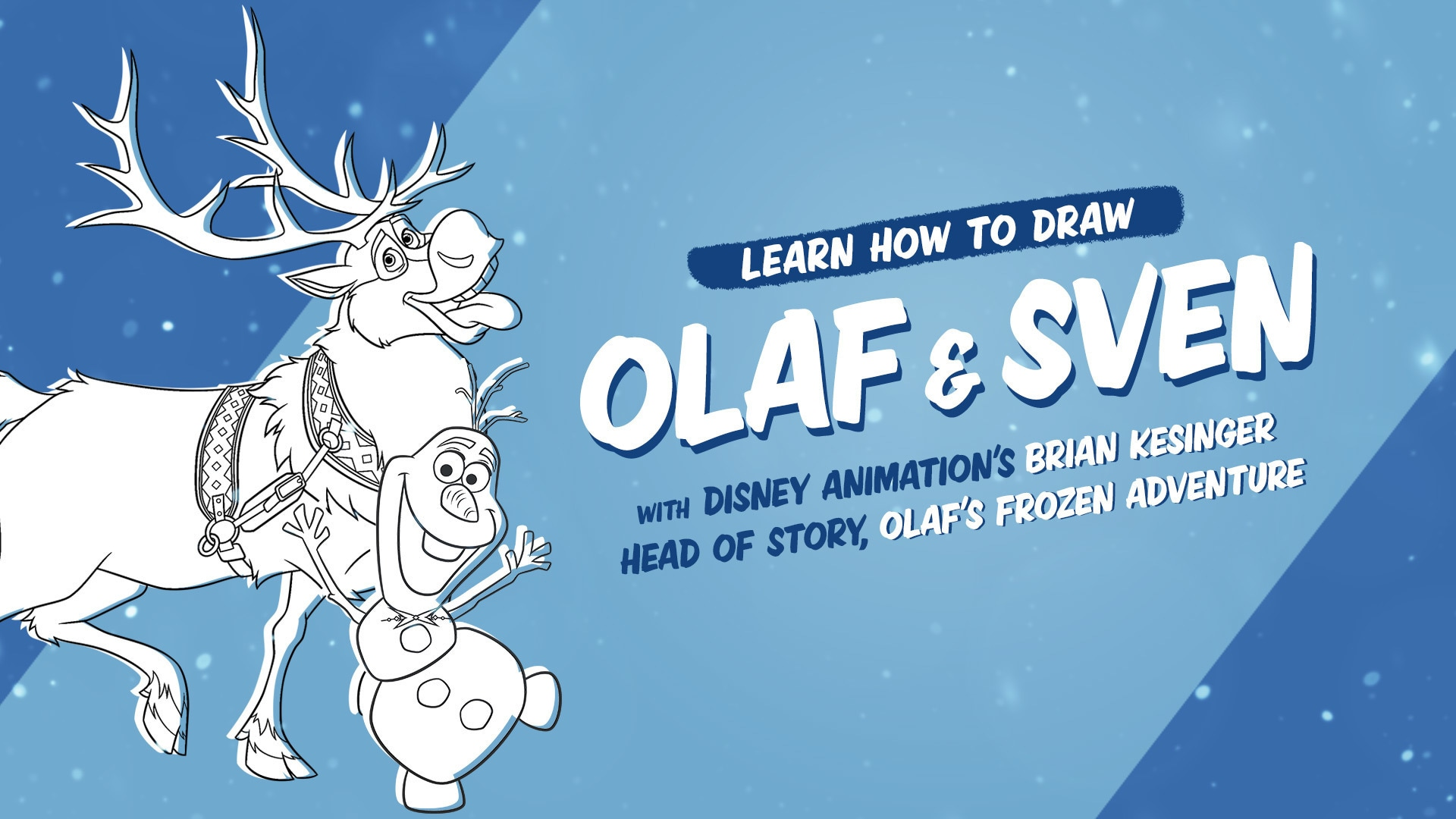 How to Draw Olaf & Sven with Brian Kesinger