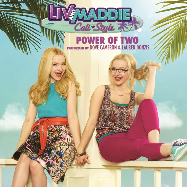 Dove Cameron & Lauren Donzis - Power of Two (Liv & Maddie)