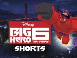 Big Hero 6: The Series - Shorts