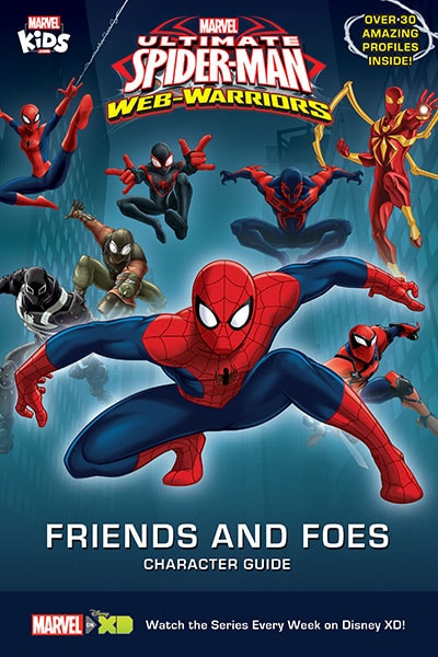 Marvel's Ultimate Spider-Man: Web-Warriors Friends and Foes Character Guide