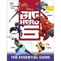 Big Hero 6 The Essential Guide Book