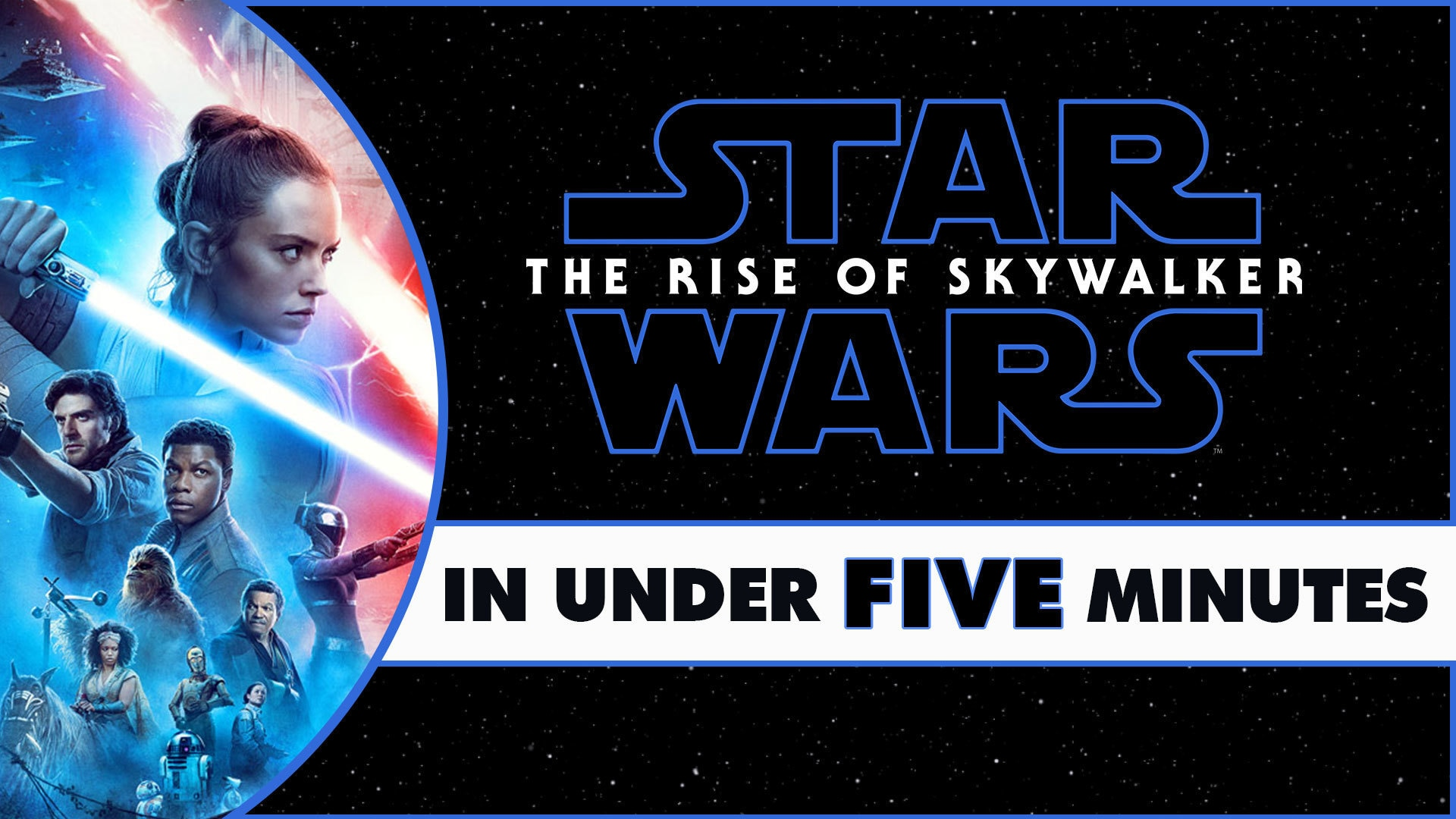 Star Wars: The Rise of Skywalker in Under Five Minutes