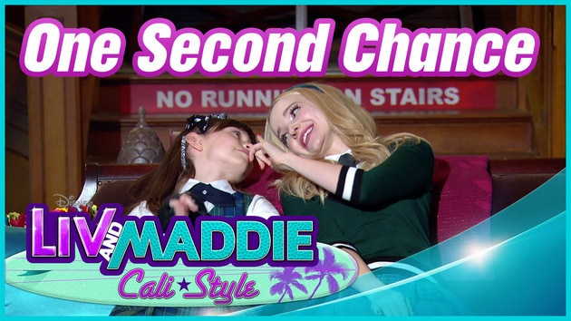 One Second Chance - Liv and Maddie: Cali Style