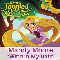 Wind in My Hair - Mandy Moore (Tangled: Before Ever After)