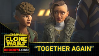 "Clone Wars Download: ""Together Again"""