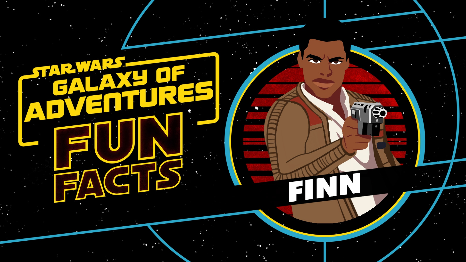 Finn | Star Wars Galaxy of Adventures Fun Facts