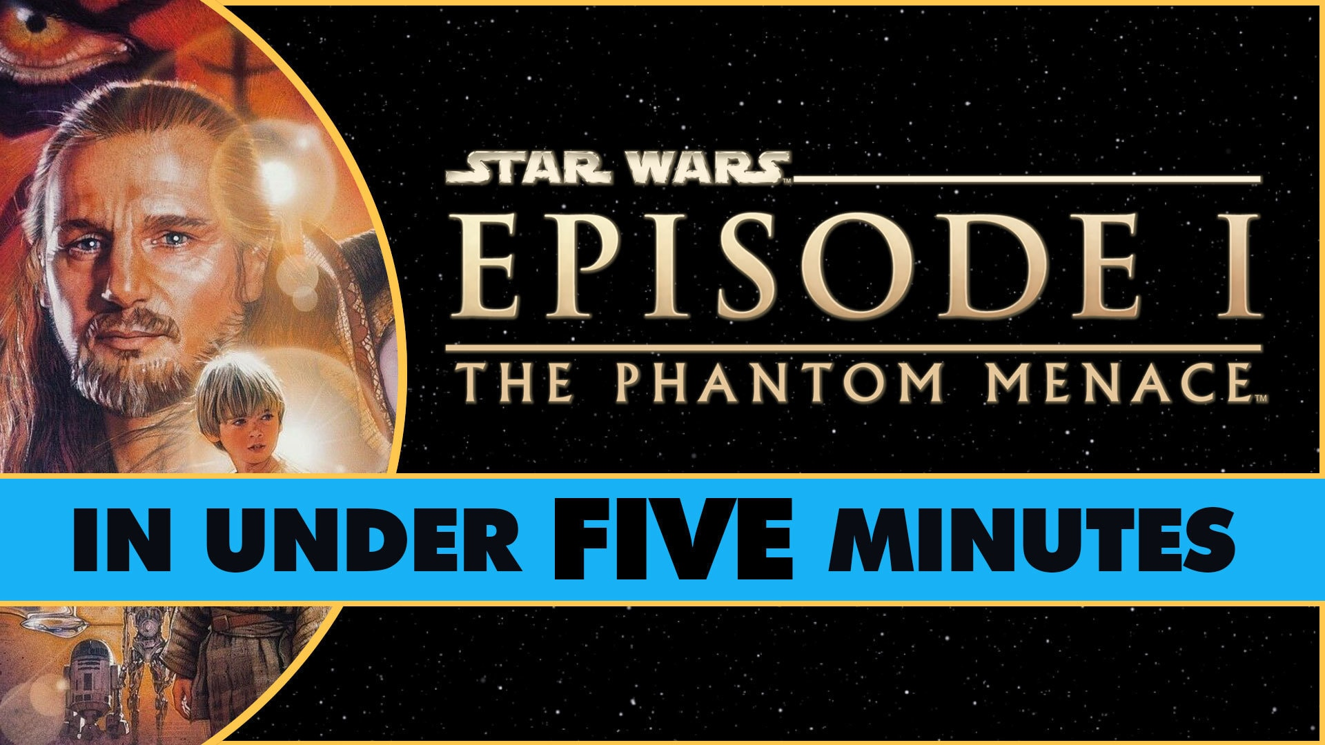 Star Wars: The Phantom Menace in Under Five Minutes