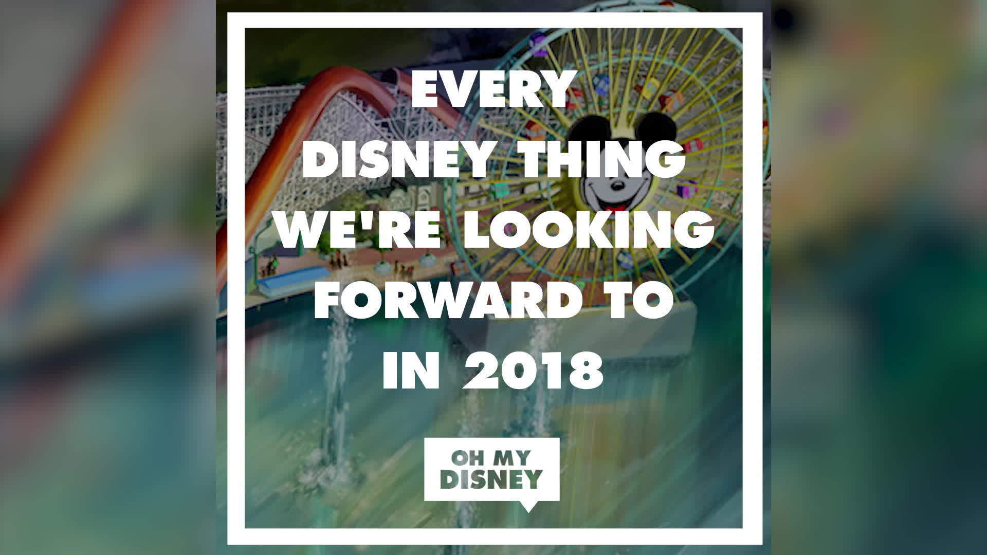 Every Disney Thing Happening in 2018 | Oh My Disney