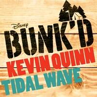 Kevin Quinn - Tidal Wave (Bunk'd)