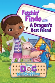 Doc McStuffins: Fetchin' Findo / A Dragon's Best Friend