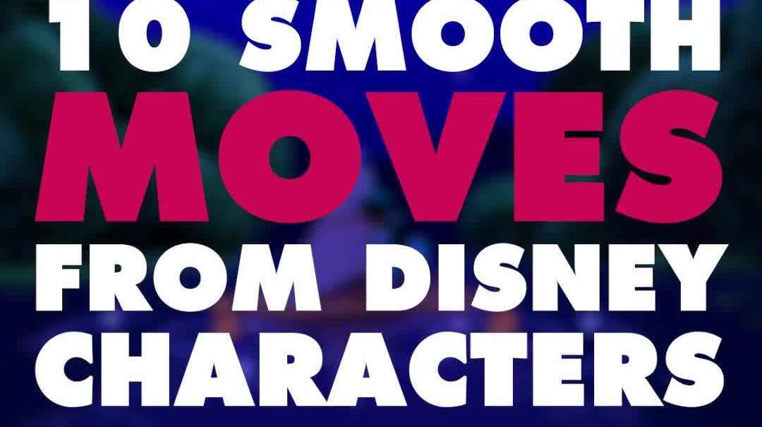 10 Smooth Moves from Disney Characters