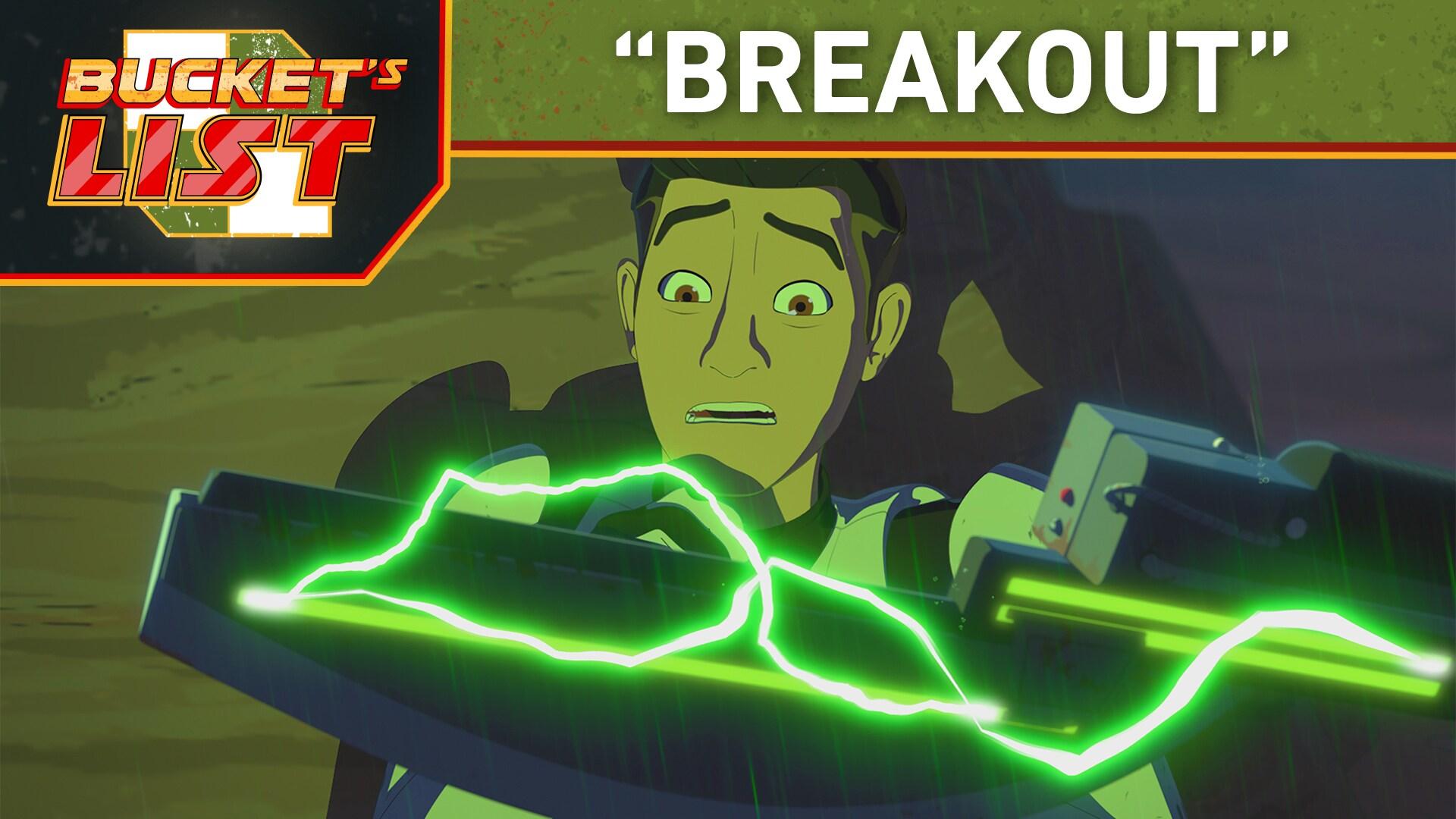 """Bucket's List: """"Breakout"""" - Star Wars Resistance"""