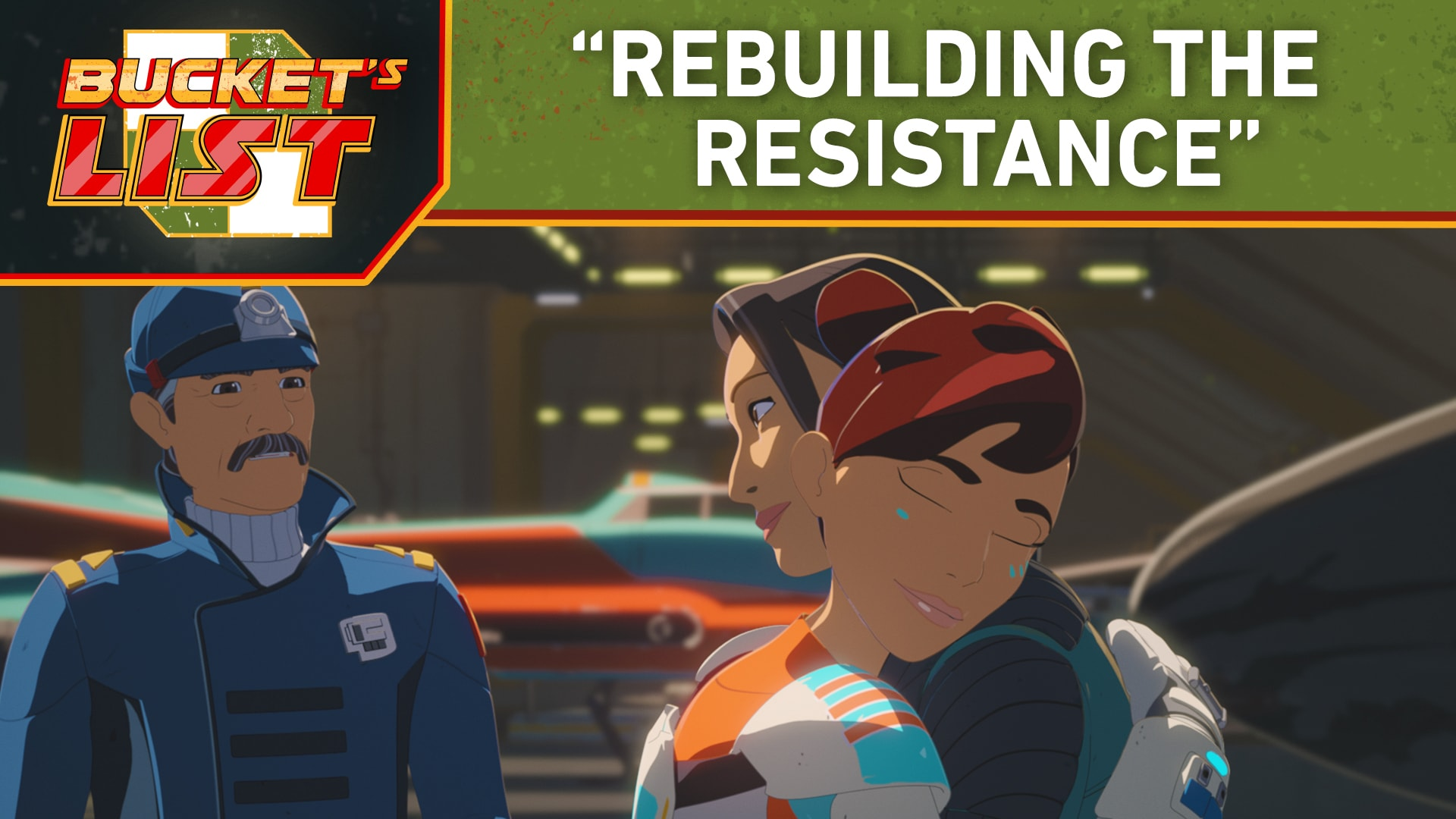 "Bucket's List: ""Rebuilding the Resistance"" - Star Wars Resistance"