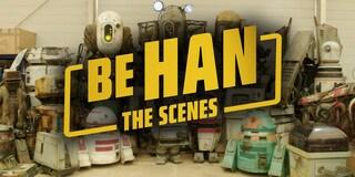 Creatures & Droids - BeHan the Scenes