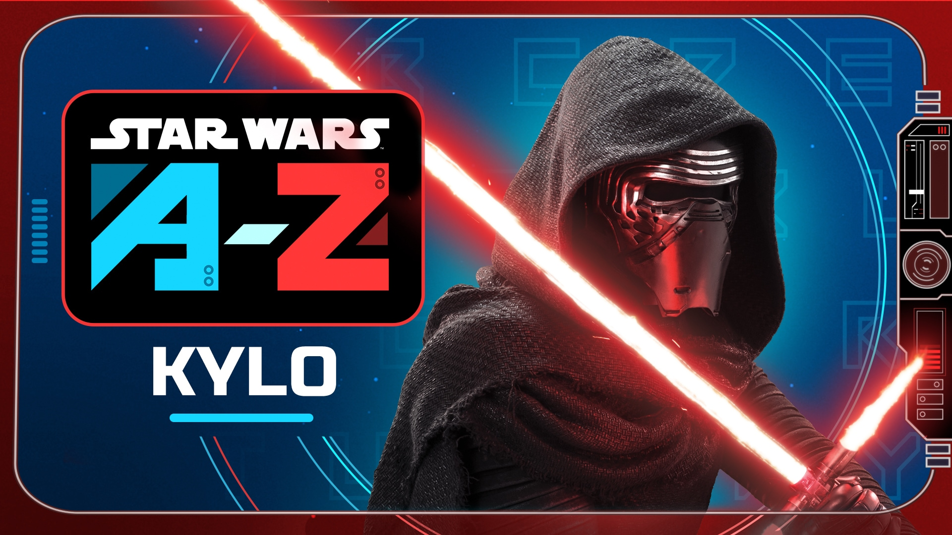 Kylo   Star Wars A to Z