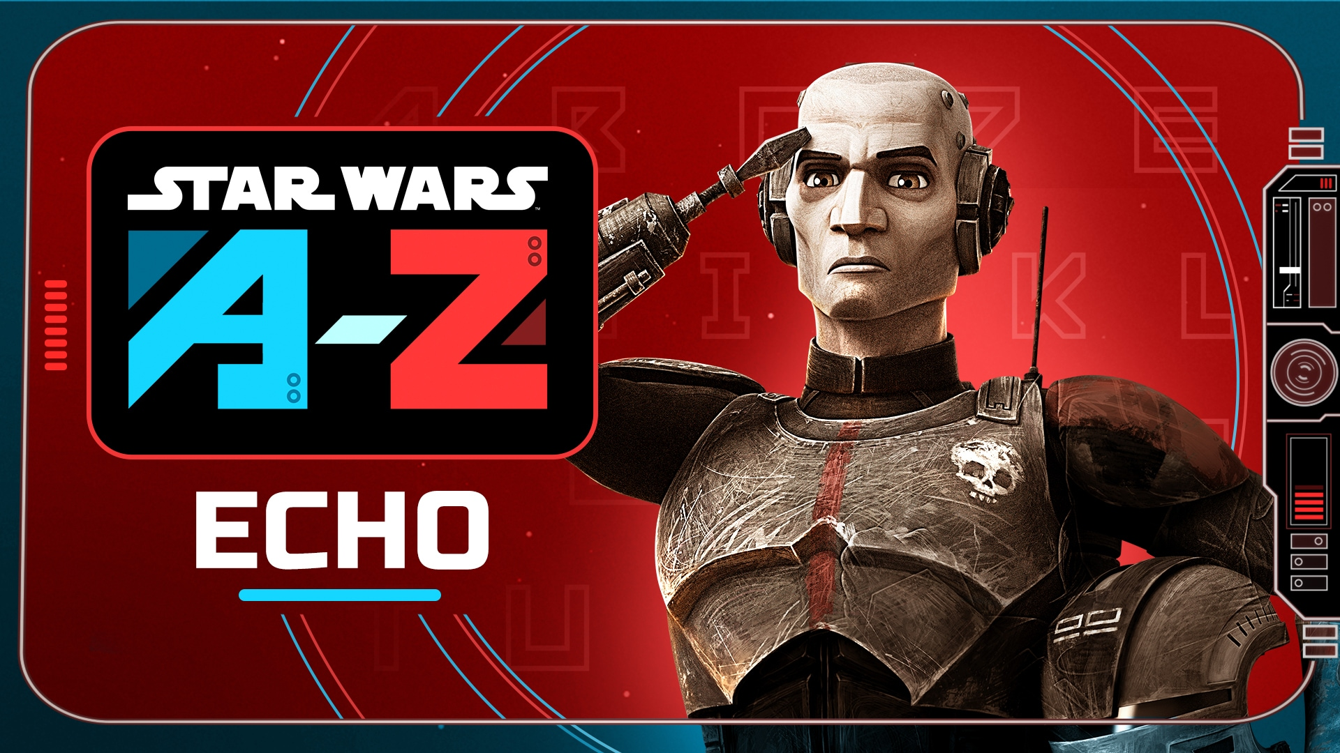 Echo | Star Wars A to Z