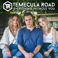 Temecula Road - Everything Without You