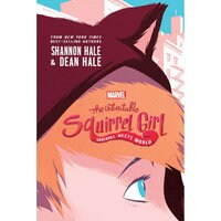 The Unbeatable Squirrel Girl: Squirrel Meets World Book