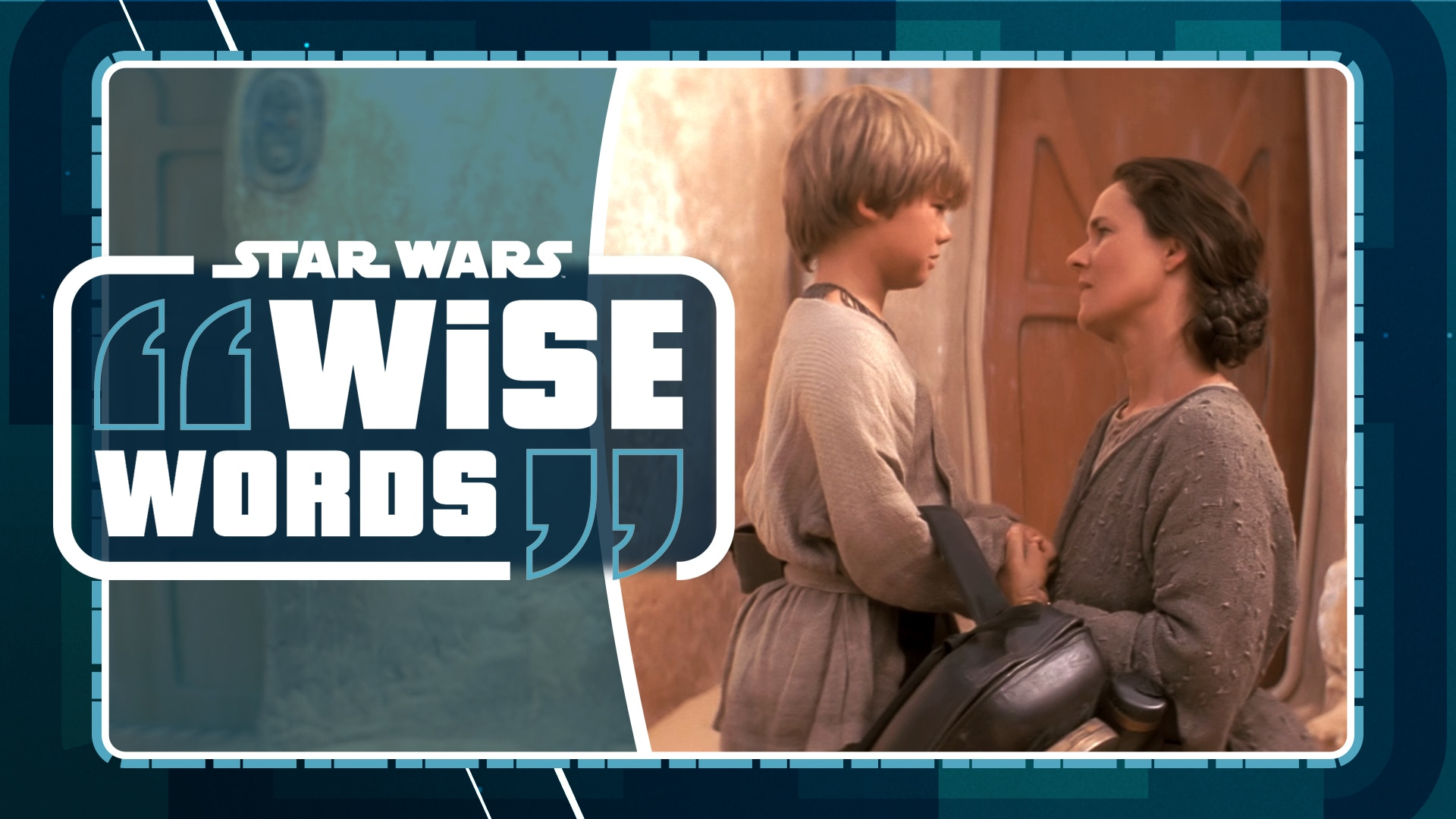 Shmi Skywalker | Star Wars Wise Words