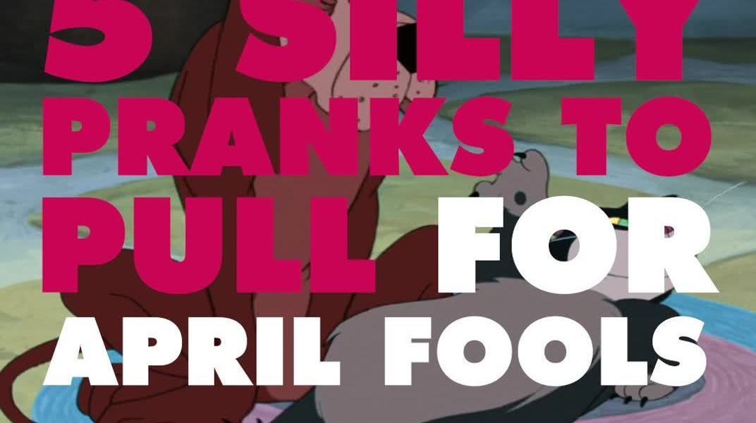 5 Silly Pranks to Pull for April Fools