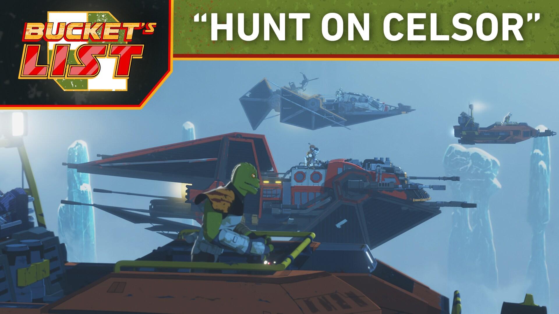 """Bucket's List: """"Hunt on Celsor 3"""" - Star Wars Resistance"""